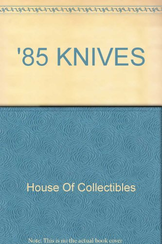 9780876374597: The Official 1985 Price Guide to Collector Knives