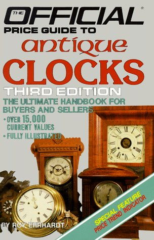 9780876375136: Antique Clocks: 3rd Edition (OFFICIAL PRICE GUIDE TO CLOCKS)