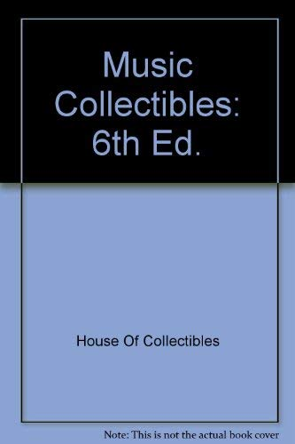 Music Collectibles: 6th Ed. (0876375255) by House Of Collectibles