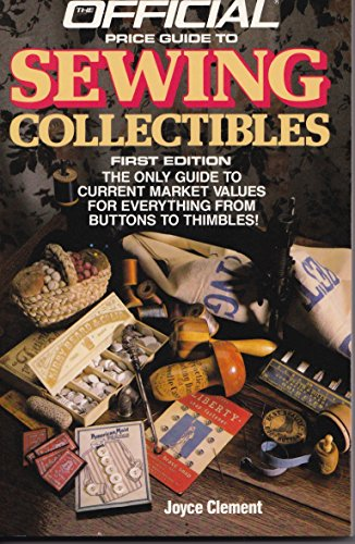 The Official Price Guide to Sewing Collectibles (9780876377475) by House Of Collectibles
