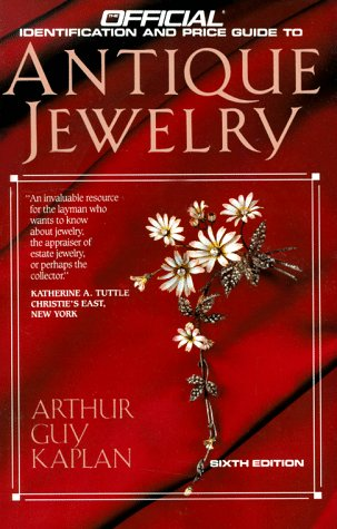 Antique Jewelry: 6th Edition (Official Price Guide to Antique Jewelry): Kaplan, Arthur Guy