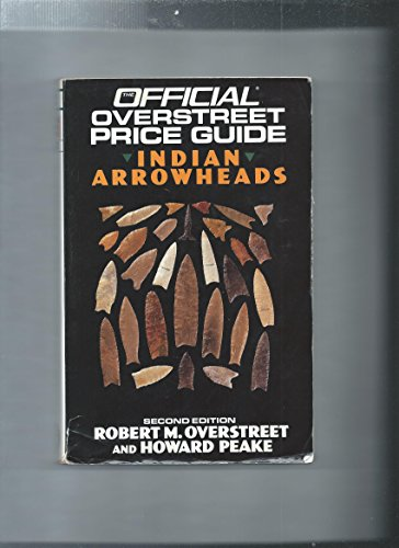 9780876378601: Official Overstreet Identification and Price Guide to Indian Arrowheads, 2nd Edition