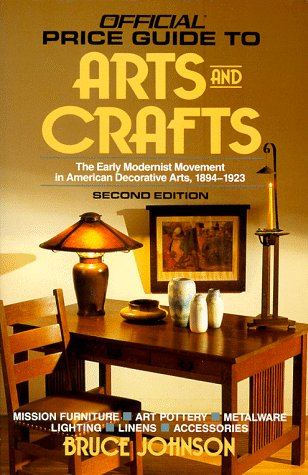 The Official Identification and Price Guide to ARTS AND CRAFTS: The Early Modernist Movement in A...