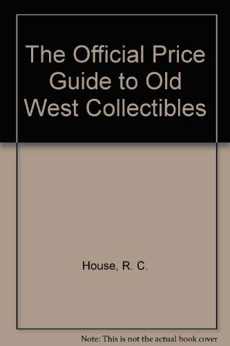 THE OFFICIAL PRICE GUIDE TO OLD WEST COLLECTIBLES