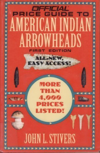 Official Price Guide to American Indian Arrowheads: Stivers, John L.