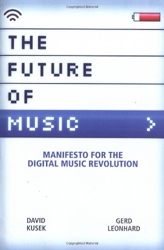 9780876390597: The Future Of Music: Manifesto For The Digital Music Revolution