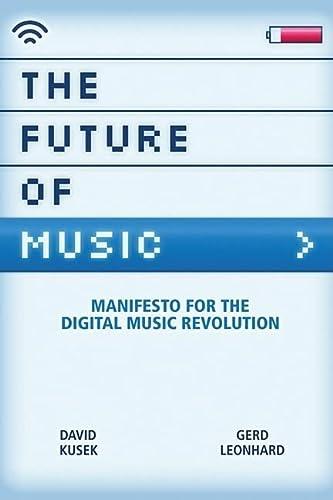 The Future Of Music: Manifesto For The: Kusek, David; LEONHARD,