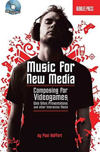 9780876390641: Music for New Media: Composing for Videogames, Web Sites, Presentations, And Other Interactive Media