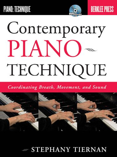 9780876390771: Contemporary Piano Technique: Coordinating Breath, Movement, and Sound