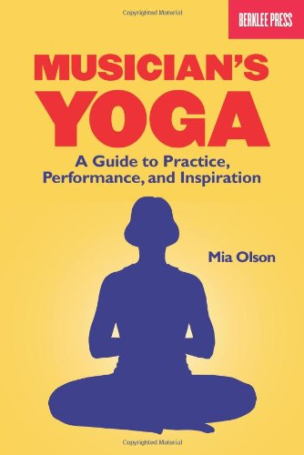 9780876390955: Musician's Yoga: A Guide to Practice, Performance and Inspiration