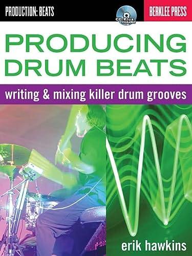 Producing Drum Beats: Feist, Jonathan (edt);