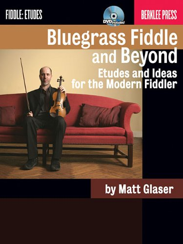 9780876391082: Bluegrass Fiddle and Beyond: Etudes and Ideas for the Modern Fiddler (Berklee Guide)
