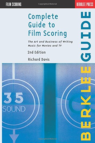 9780876391099: Complete Guide to Film Scoring: The Art and Business of Writing Music for Movies and TV