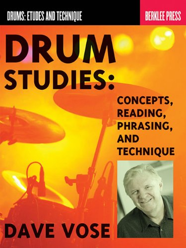 Drum Studies - Concepts Reading Phrasing And Technique (Berklee Press): Dave Vose