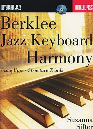 9780876391211: Berklee Jazz Keyboard Harmony - Using Upper-Structure Triads Book/Cd
