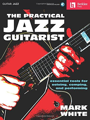 9780876391242: The Practical Jazz Guitarist: Essential Tools for Soloing, Comping, and Performing (Book & CD)