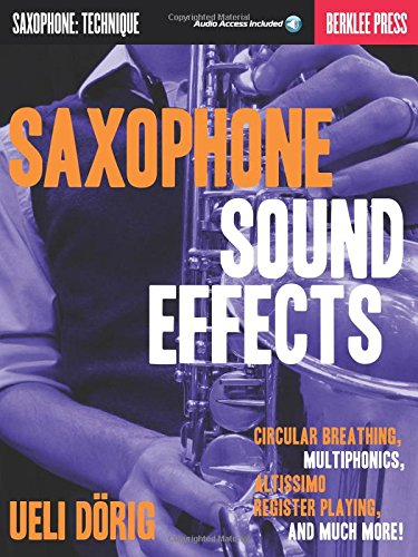 9780876391273: Saxophone Sound Effects: Circular Breathing, Multiphonics, Altissimo Register Book & Online Audio