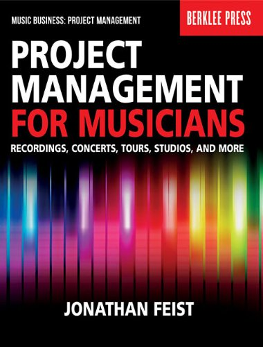 9780876391358: Project Management for Musicians: Recordings, Concerts, Tours, Studios, and More (Music Business: Project Management)