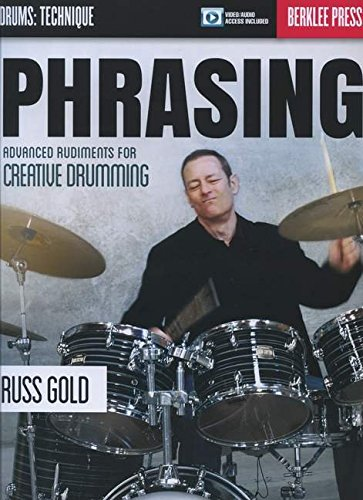 9780876391495: Phrasing: Advanced Rudiments for Creative Drumming (Drums: Technique)
