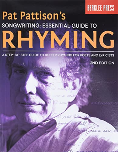 9780876391501: Pat Pattison's Songwriting: Essential Guide to Rhyming: A Step-by-Step Guide to Better Rhyming for Poets and Lyricists