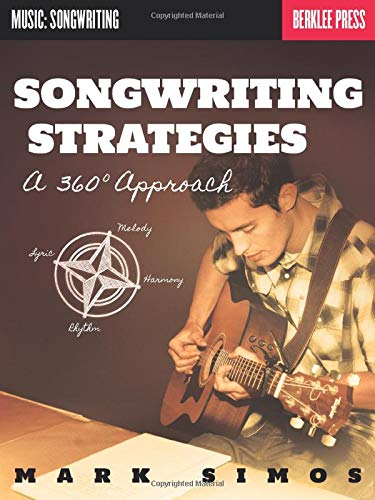 9780876391518: Songwriting Strategies: A 360-Degree Approach (Music: Songwriting)