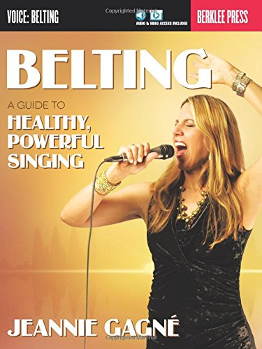 9780876391587: Belting: A Guide to Healthy, Powerful Singing