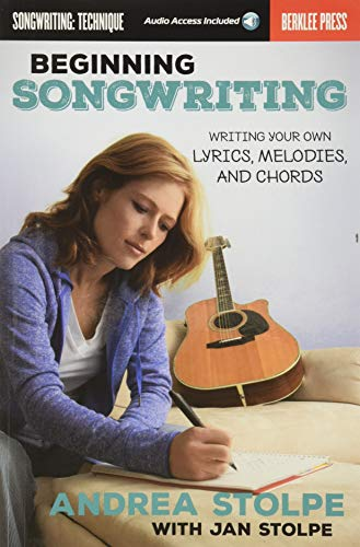 9780876391631: Beginning Songwriting: Writing Your Own Lyrics, Melodies, and Chords