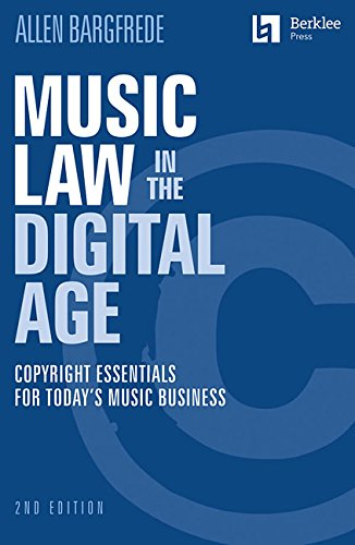 Music Law in the Digital Age: Copyright Essentials for Today's Music Business 9780876391730 (Berklee Press). With the free-form exchange of music files and musical ideas online, understanding copyright laws has become essential