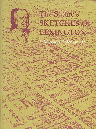 SQUIRE'S SKETCHES OF LEXINGTON: Coleman, J. Winston