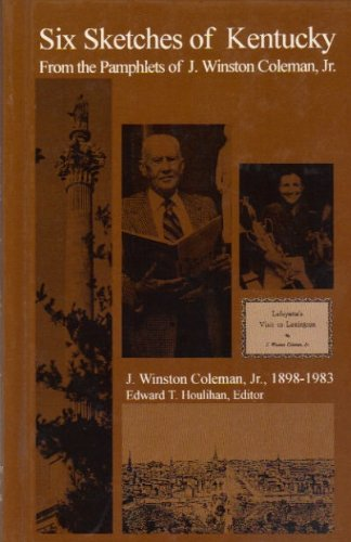 9780876420140: Six Sketches of Kentucky: From the Pamphlets of J. Winston Coleman, Jr (The Bluegrass Bookshelf of Henry Clay Press ; V. 1)