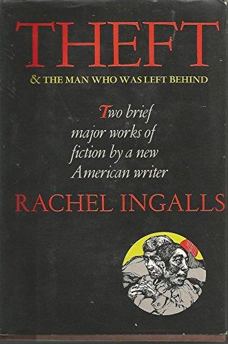 THEFT & THE MAN WHO WAS LEFT BEHIND: Ingalls, Rachel