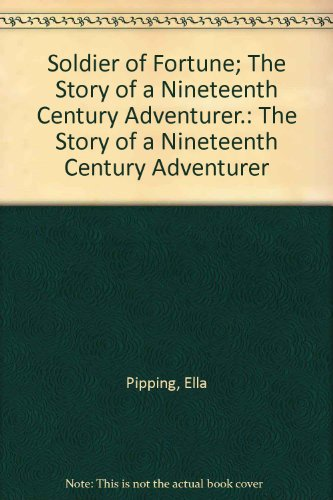 9780876450505: Soldier of Fortune; The Story of a Nineteenth Century Adventurer.: The Story of a Nineteenth Century Adventurer