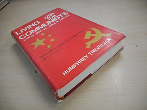 9780876450543: Living with the Communists: China 1953-5, Soviet Union 1962-5