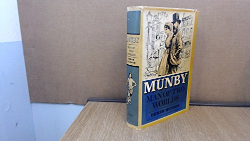 Munby Man of Two Worlds The Life and Diaries of Arthur F. Munby 1828 -1910: Hudson, Derek