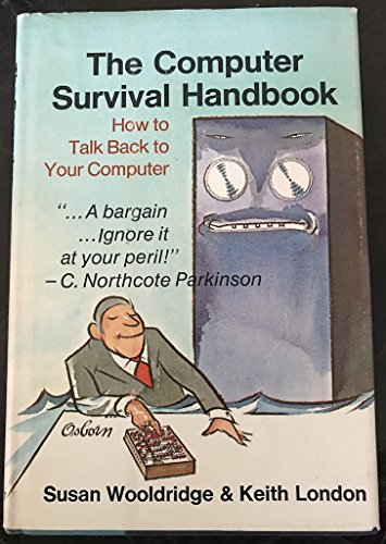 9780876450710: The computer survival handbook;: How to talk back to your computer,