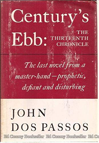 Century's Ebb: The Thirteenth Chronicle: Dos Passos, John