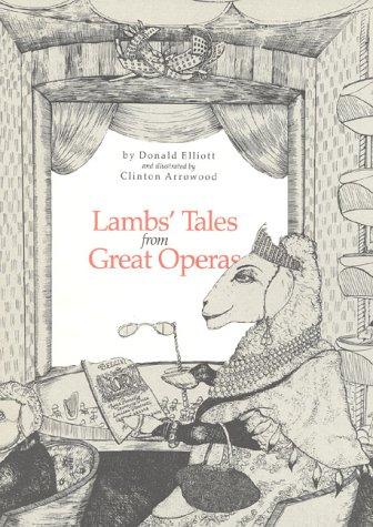 Lambs' Tales from Great Operas: Elliott, Donald; Arrowood,