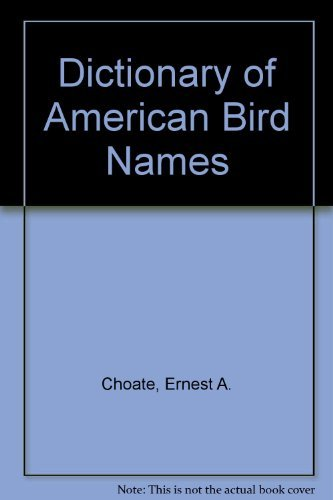 9780876451212: The Dictionary of American Bird Names