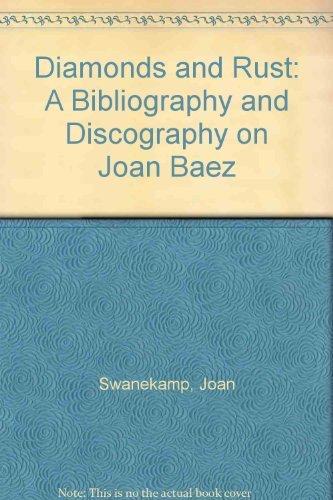 Diamonds and Rust: A Bibliography and Discography: Joan Swanekamp