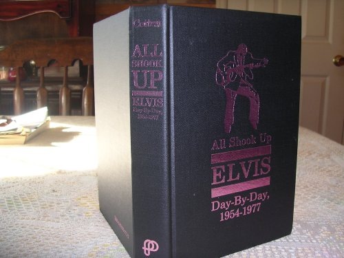 9780876501726: All Shook Up: Elvis Day-by-day, 1954-77 (Rock & roll reference series)