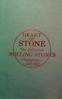 9780876501924: Heart of Stone: The Definitive Rolling Stones Discography, 1962-1983 (Rock & Roll Reference Series)