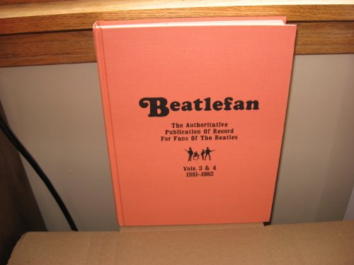 9780876502020: Beatlefan: The Authoritative Publication of Record for Fans of the Beatles, 1980-1981/Vol 3 and 4 (Rock & Roll Reference Series)