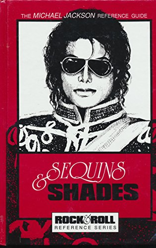 9780876502051: Sequins and Shades: The Michael Jackson Reference Guide (Rock & roll reference series)