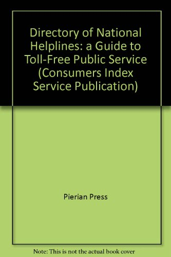 Directory of National Helplines: A Guide to Toll-Free Public Service Numbers, 1995 (Consumers Index...