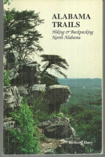 9780876519394: Alabama Trails: Hiking and Backpacking in North Alabama