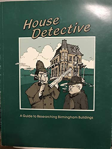 9780876519943: House detective: A guide to researching Birmingham buildings