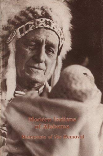 9780876519998: Modern Indians of Alabama: Remnants of the Removal