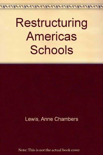 RESTRUCTURING AMERICA'S SCHOOLS: Lewis, Anne