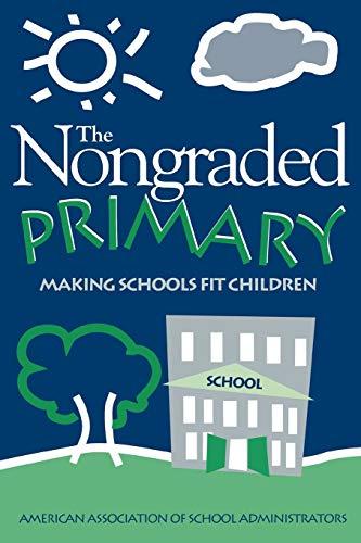 9780876521847: Nongraded Primary: Making Schools Fit Children