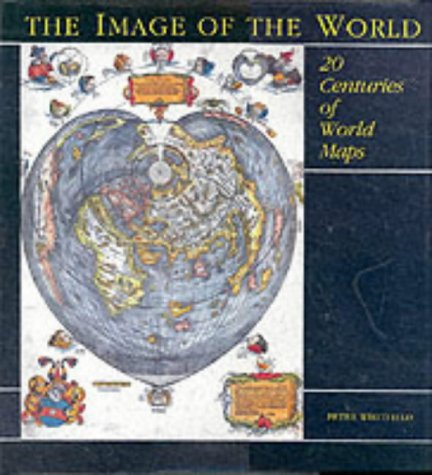 9780876540800: The Image of the World: 20 Centuries of World Maps